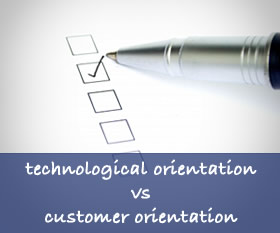 TOCO Checklist : technology orientation vs customer orientation